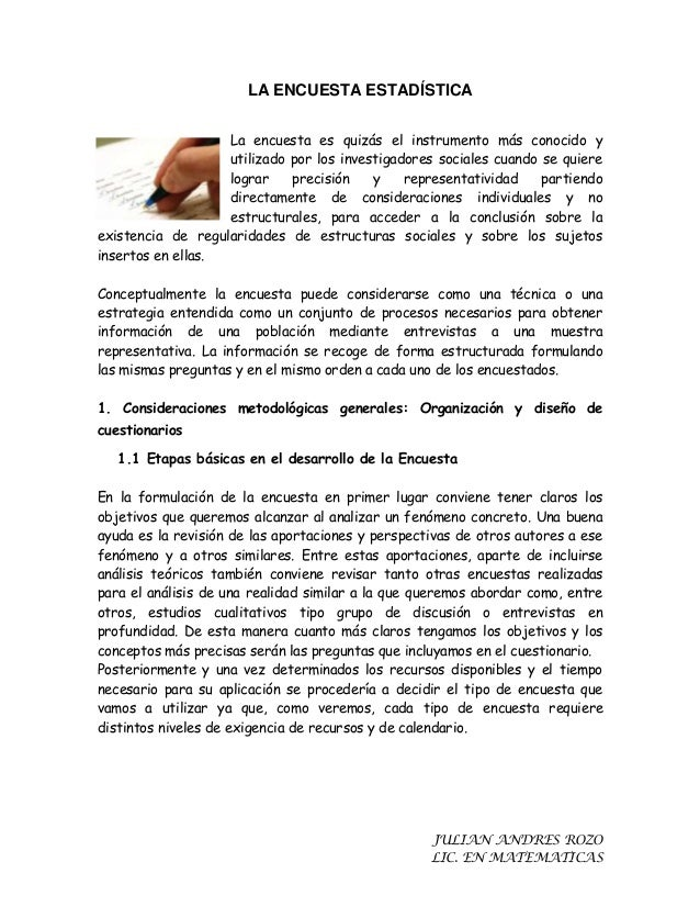 LA ENCUESTA ESTADÍSTICA La encuesta es quizás el instrumento más conocido y utilizado por los investigadores sociales cuan...