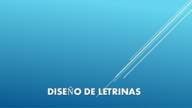 DISEÑO DE LETRINAS