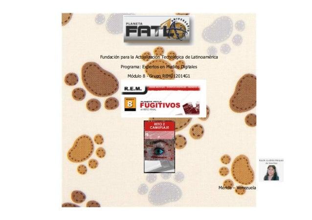 Fundación para la Actualización Tecnológica de Latinoamérica Programa: Expertos en Medios Digitales Módulo 8 - Grupo REM01...