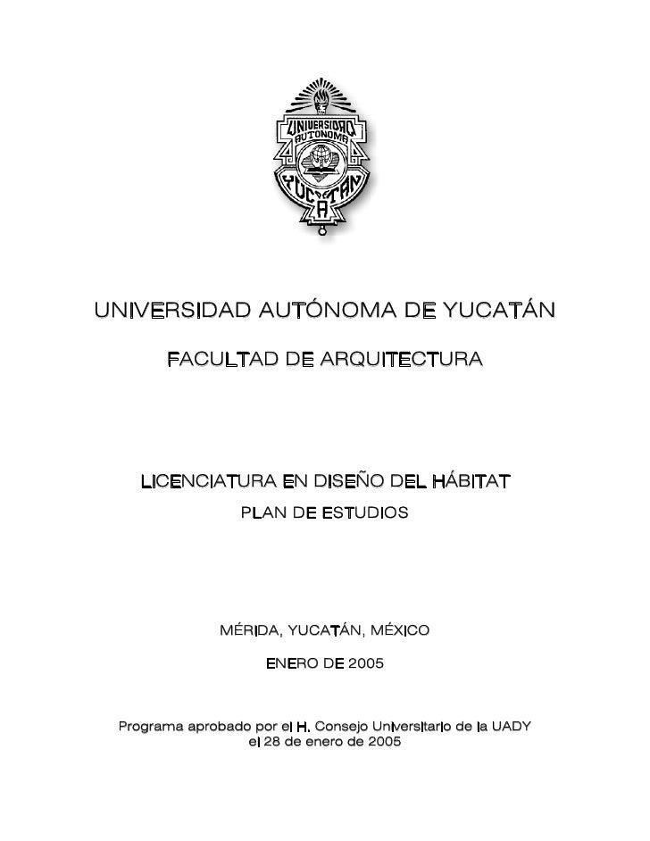 UNIVERSIDAD AUTÓNOMA DE YUCATÁN          FACULTAD DE ARQUITECTURA         LICENCIATURA EN DISEÑO DEL HÁBITAT              ...