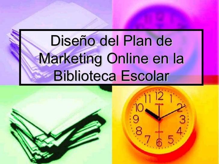 Diseño del Plan deMarketing Online en la Biblioteca Escolar