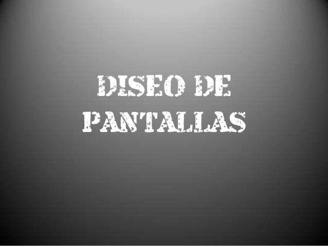 DISEÑO DEPANTALLAS