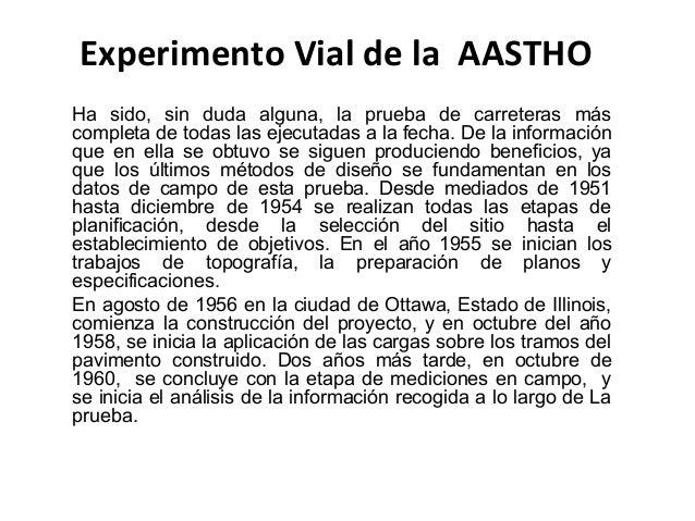 Experimento Vial de la AASTHO Ha sido, sin duda alguna, la prueba de carreteras más completa de todas las ejecutadas a la ...