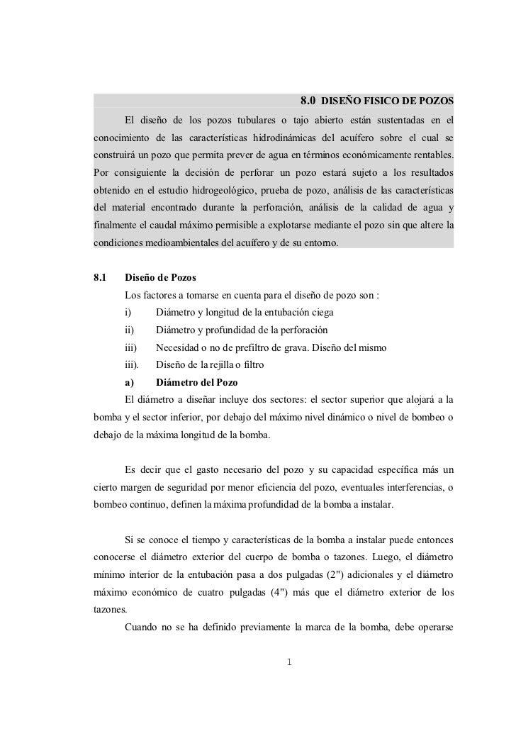 8.0 DISEÑO FISICO DE POZOS       El diseño de los pozos tubulares o tajo abierto están sustentadas en elconocimiento de la...