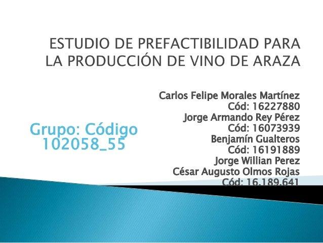 Grupo: Código 102058_55  Carlos Felipe Morales Martínez Cód: 16227880 Jorge Armando Rey Pérez Cód: 16073939 Benjamín Gualt...