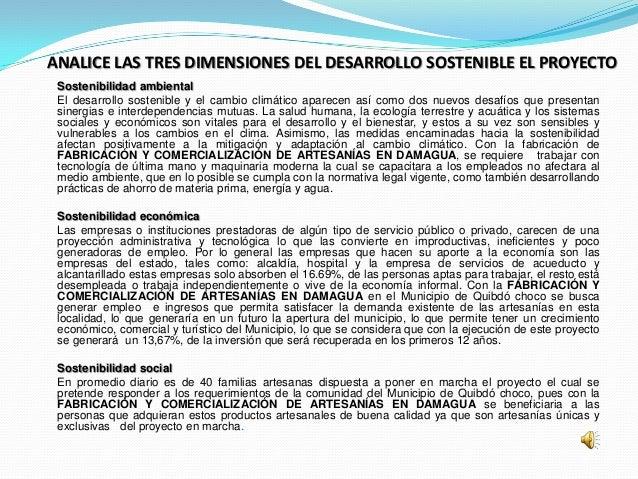 ANALICE LAS TRES DIMENSIONES DEL DESARROLLO SOSTENIBLE EL PROYECTO Sostenibilidad ambiental El desarrollo sostenible y el ...