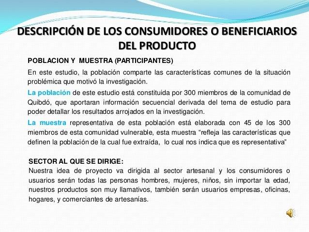 DESCRIPCIÓN DE LOS CONSUMIDORES O BENEFICIARIOS                 DEL PRODUCTO POBLACION Y MUESTRA (PARTICIPANTES) En este e...