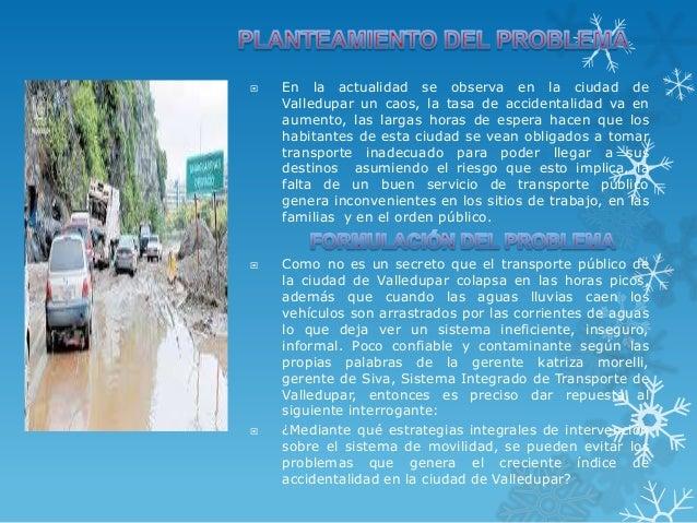    En la actualidad se observa en la ciudad de    Valledupar un caos, la tasa de accidentalidad va en    aumento, las lar...