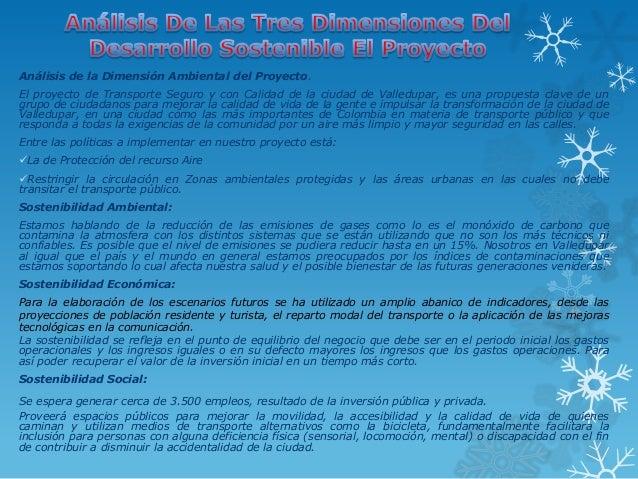 Análisis de la Dimensión Ambiental del Proyecto.El proyecto de Transporte Seguro y con Calidad de la ciudad de Valledupar,...