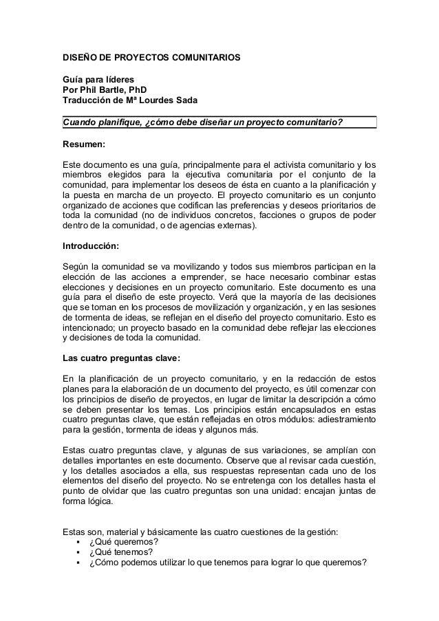 DISEÑO DE PROYECTOS COMUNITARIOS Guía para líderes Por Phil Bartle, PhD Traducción de Mª Lourdes Sada Cuando planifique, ¿...