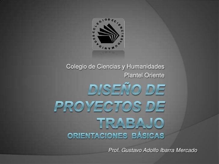 Colegio de Ciencias y Humanidades                     Plantel Oriente               Prof. Gustavo Adolfo Ibarra Mercado