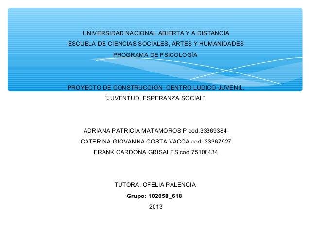 UNIVERSIDAD NACIONAL ABIERTA Y A DISTANCIA ESCUELA DE CIENCIAS SOCIALES, ARTES Y HUMANIDADES PROGRAMA DE PSICOLOGÍA  PRO...