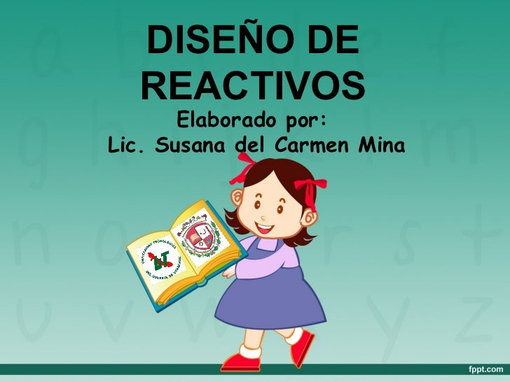 DISEÑO DE  REACTIVOS       Elaborado por:Lic. Susana del Carmen Mina