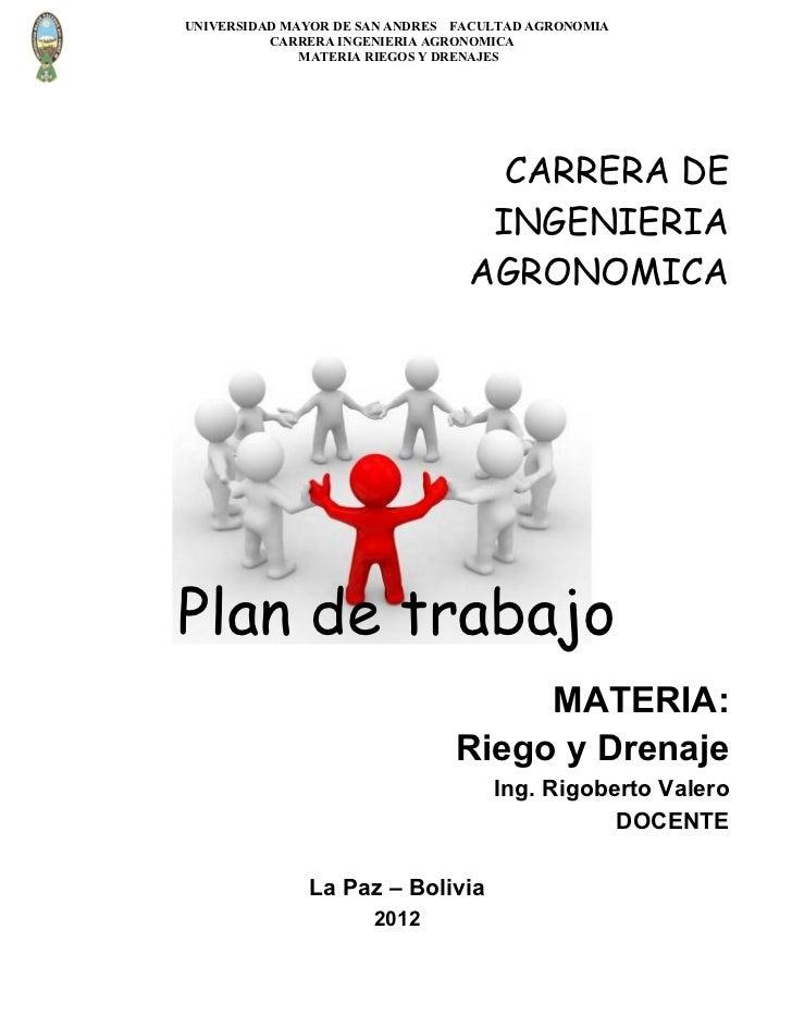UNIVERSIDAD MAYOR DE SAN ANDRES FACULTAD AGRONOMIA          CARRERA INGENIERIA AGRONOMICA              MATERIA RIEGOS Y DR...