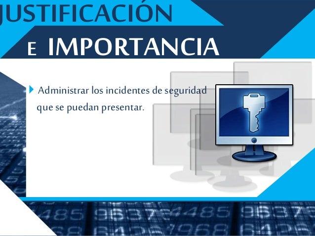 ALCANCE Presentar el diseño de la Sistematizaciónde la Gestión de Riesgos de Seguridadde la Informaciónen la Red de la Uni...