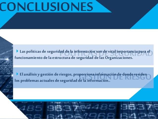 APLICAR TECNICAS SEGURIDAD DE INFORMACIÓN CONCLUSIONES Las metodologías para el análisis de riesgos conllevan de unamaner...