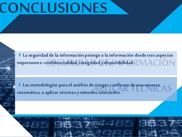 IDENTIFICAR AMEZAS MEDIDAS DE SEGURIDAD CONCLUSIONES Las medidas de seguridad para proteger la información deben serlógic...