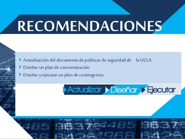 Analizar los principales activos deinformación Orientar a los usuarios Promoverel establecimiento dela normas ISO27001:...