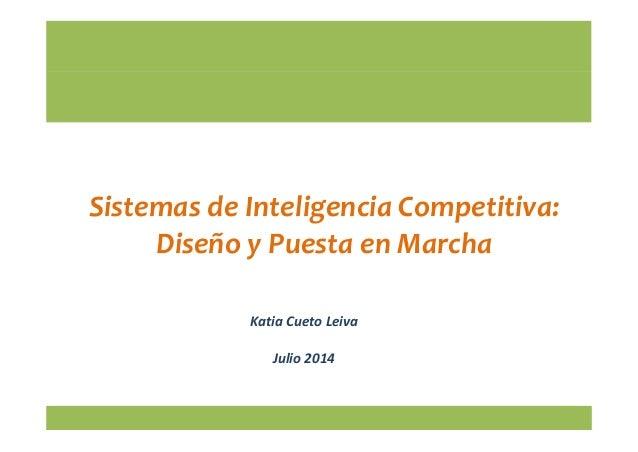 SistemasdeInteligenciaCompetitiva: DiseñoyPuestaenMarcha KatiaCuetoLeiva Julio2014