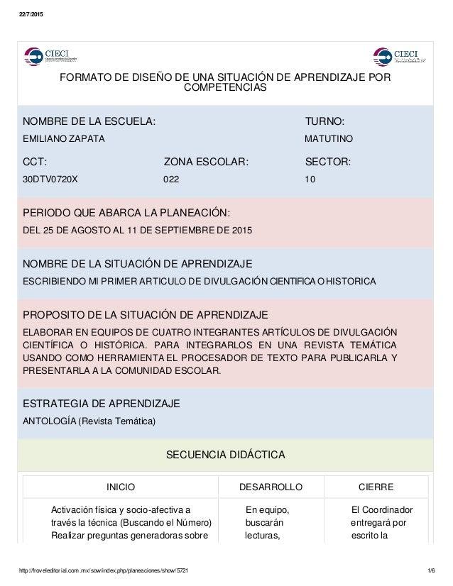 22/7/2015 FORMATO DE DISEÑO DE UNA SITUACIÓN DE APRENDIZAJE POR COMPETENCIAS NOMBRE DE LA ESCUELA: TURNO: EMILIANO ZAPATA ...