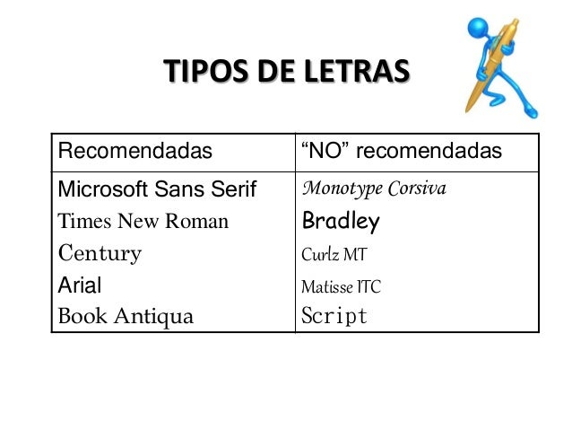 """TIPOS DE LETRAS Recomendadas """"NO"""" recomendadas Microsoft Sans Serif Times New Roman Century Arial Book Antiqua Monotype Co..."""