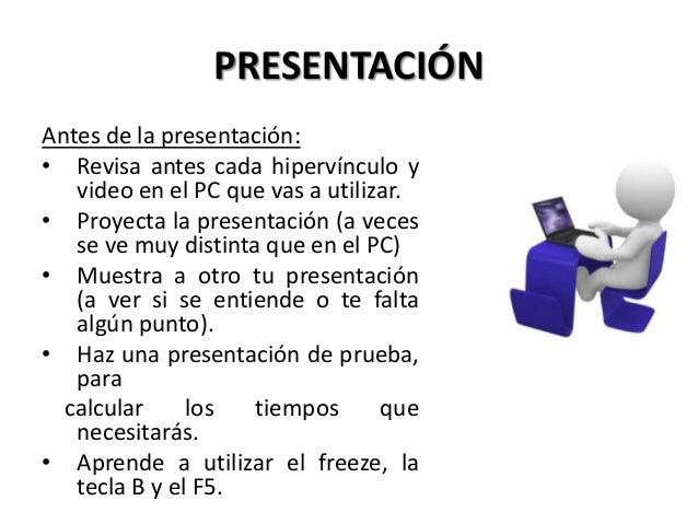 PRESENTACIÓN Antes de la presentación: • Revisa antes cada hipervínculo y video en el PC que vas a utilizar. • Proyecta la...