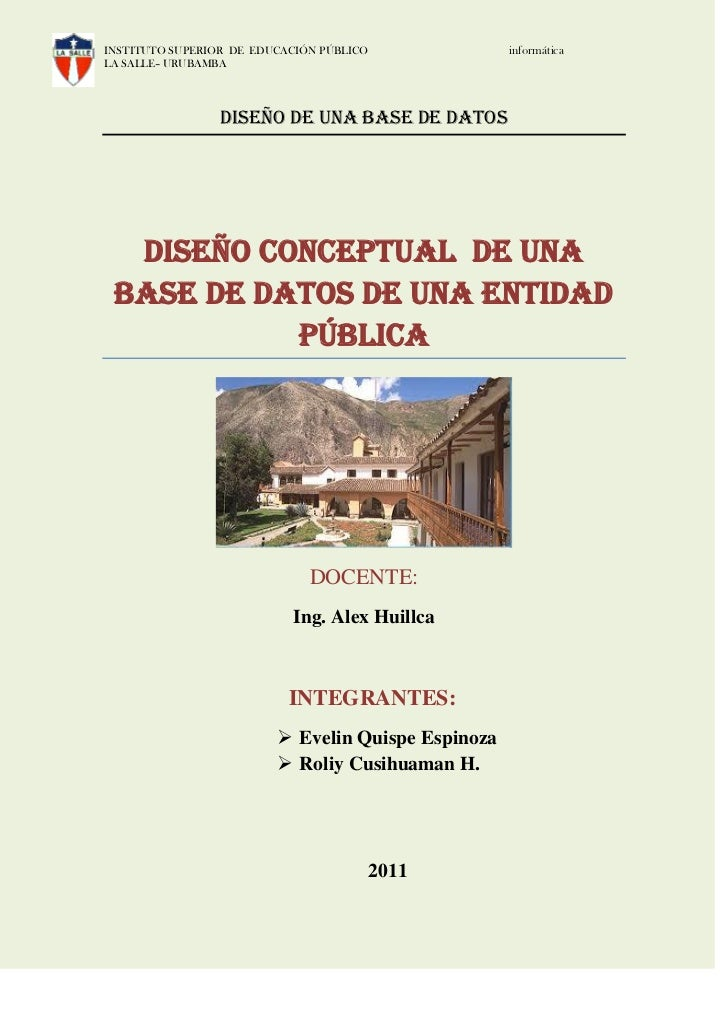 INSTITUTO SUPERIOR DE EDUCACIÓN PÚBLICO             informáticaLA SALLE– URUBAMBA                 DISEÑO DE UNA BASE DE DA...