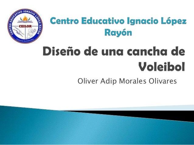 Oliver Adip Morales Olivares