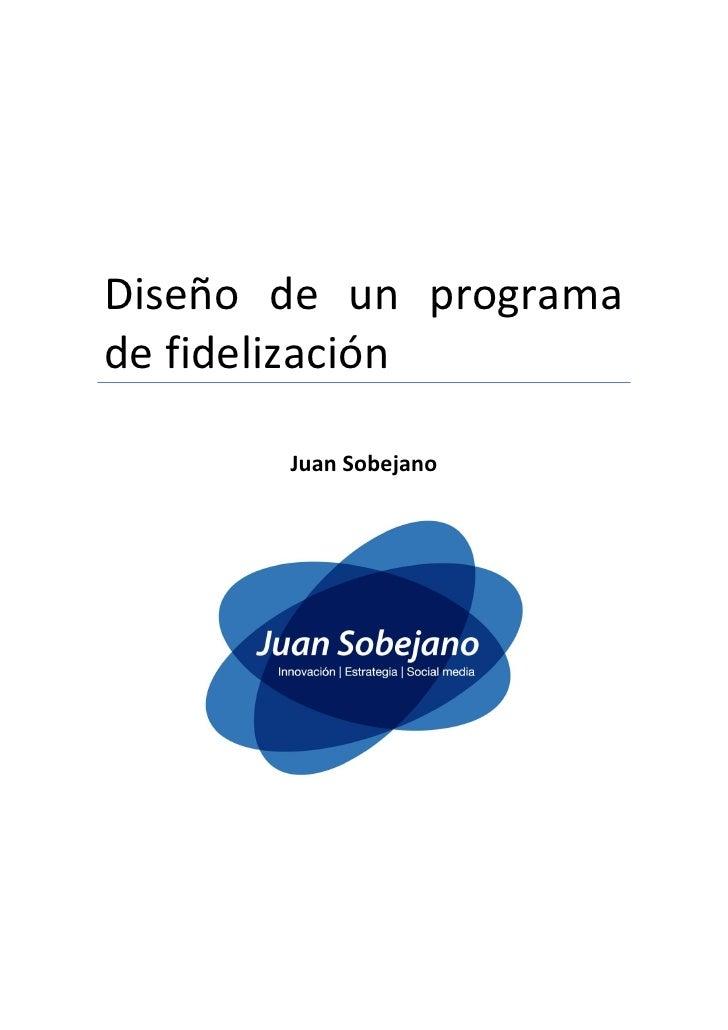 Diseño de un programade fidelización       Juan Sobejano