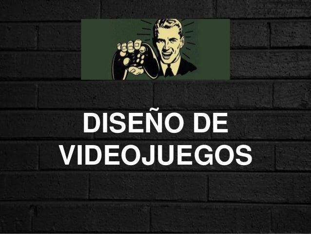 2014 DISEÑO DE VIDEOJUEGOS