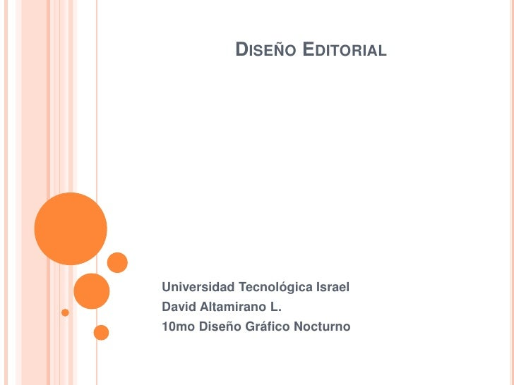 Diseño Editorial<br />Universidad Tecnológica Israel<br />David Altamirano L.<br />10mo Diseño Gráfico Nocturno<br />