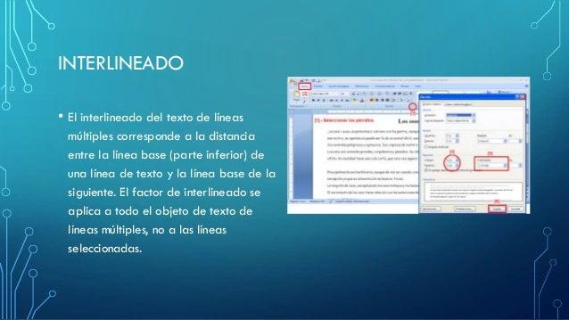 INTERLINEADO • El interlineado del texto de líneas múltiples corresponde a la distancia entre la línea base (parte inferio...