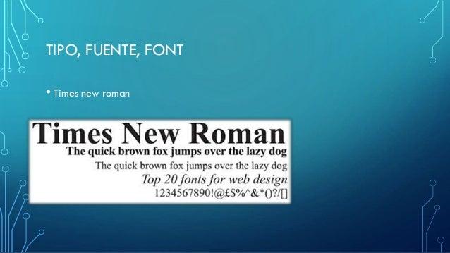TIPO, FUENTE, FONT • Times new roman