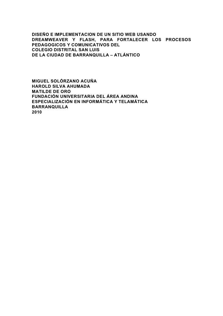 DISEÑO E IMPLEMENTACION DE UN SITIO WEB USANDODREAMWEAVER Y FLASH, PARA FORTALECER LOS PROCESOSPEDAGOGICOS Y COMUNICATIVOS...
