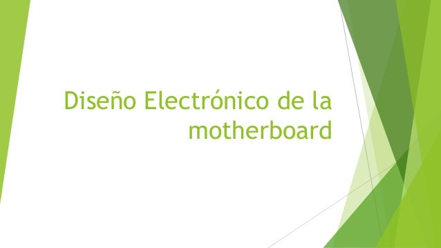Diseño Electrónico de la  motherboard