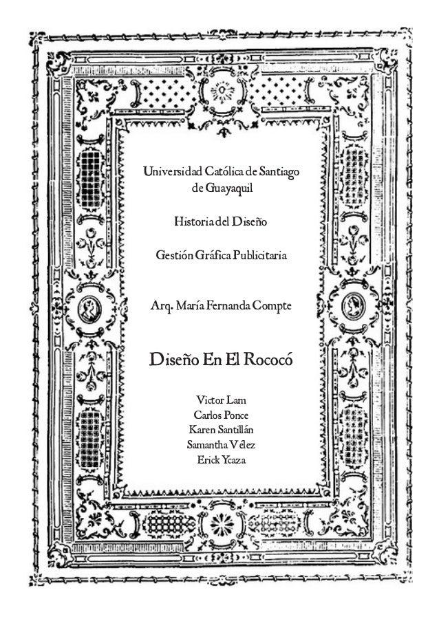 UniversidadCatólicadeSantiago deGuayaquil HistoriadelDiseño GestiónGráficaPublicitaria Arq.MaríaFernandaCompte DiseñoEnElR...