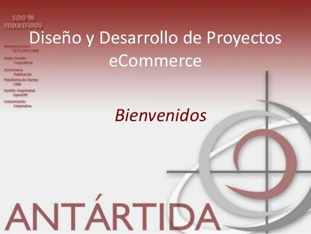 Diseño y Desarrollo de Proyectos          eCommerce          Bienvenidos