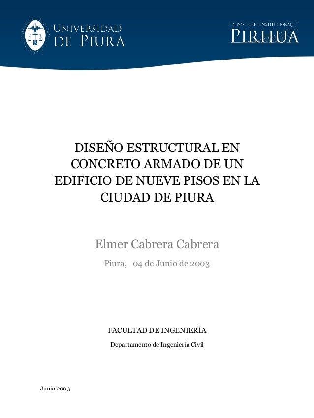 Junio 2003DISEÑO ESTRUCTURAL ENCONCRETO ARMADO DE UNEDIFICIO DE NUEVE PISOS EN LACIUDAD DE PIURAElmer Cabrera CabreraPiura...