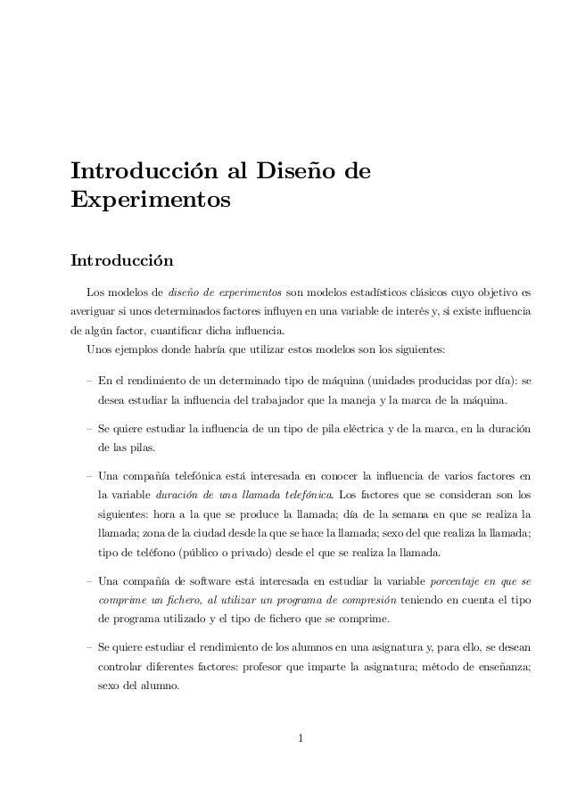 Introducción al Diseño deExperimentosIntroducciónLos modelos de diseño de experimentos son modelos estadísticos clásicos c...