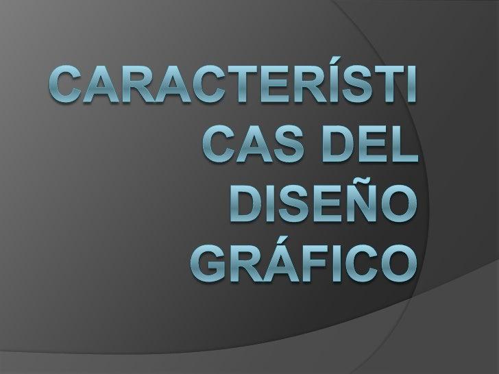 Características del diseño gráfico<br />