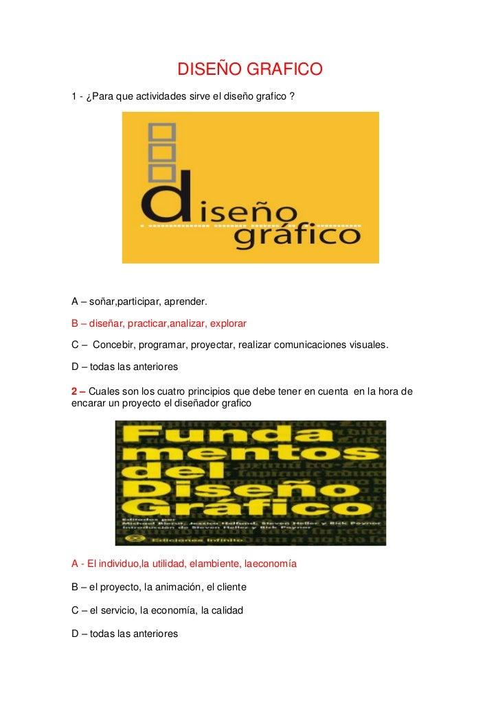 DISEÑO GRAFICO<br />1 - ¿ Para que actividades sirve el diseño grafico ?<br />A – soñar, participar, aprender.<br />B – di...