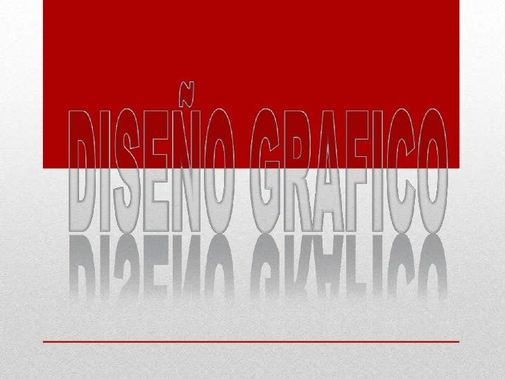 Diseño Gráfico           Es una profesión cuya actividad industrial está dirigida  a idear y proyectar mensajes visuales, ...