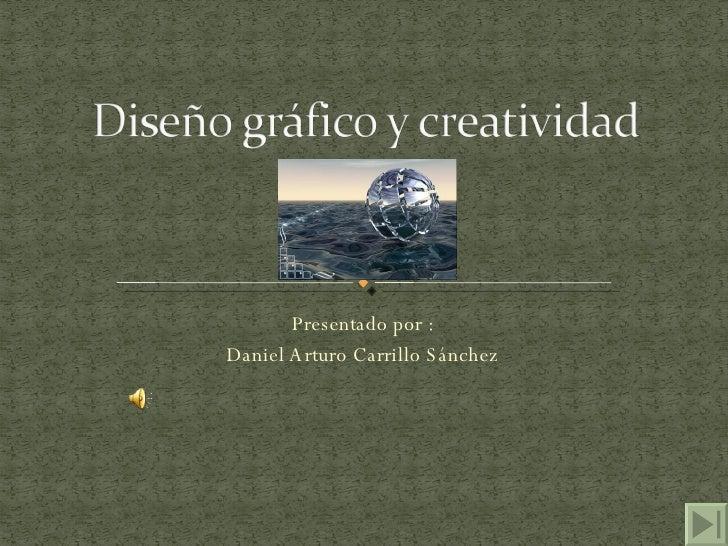 Presentado por : Daniel Arturo Carrillo Sánchez