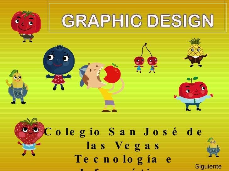 Colegio San José de las Vegas Tecnología e Informática Siguient e
