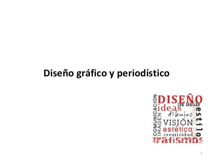 Diseño gráfico y periodístico                                1