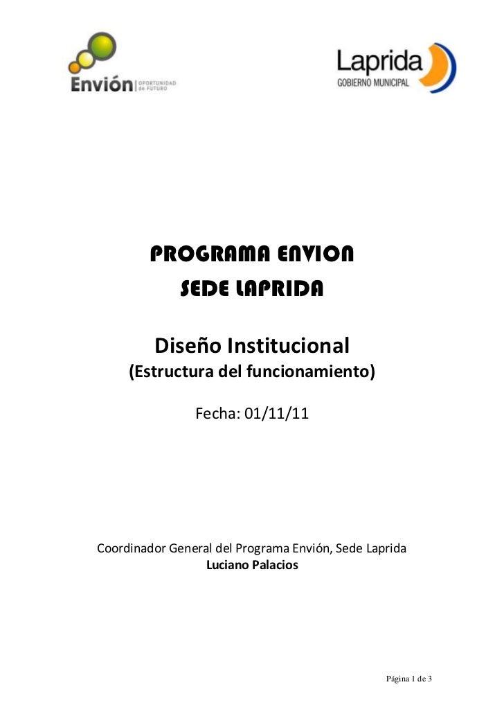 PROGRAMA ENVION           SEDE LAPRIDA         Diseño Institucional     (Estructura del funcionamiento)                Fec...