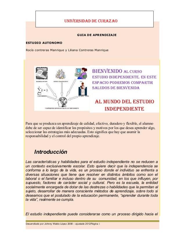 GUIA DE APRENDIZAJE ESTUDIO AUTONOMO Rocío contreras Manrique y Liliana Contreras Manrique Para que se produzca un aprendi...