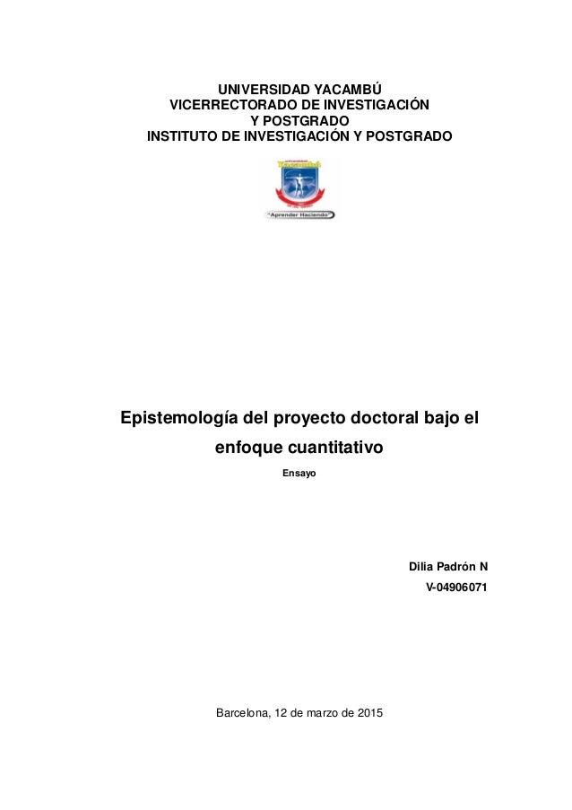 UNIVERSIDAD YACAMBÚ VICERRECTORADO DE INVESTIGACIÓN Y POSTGRADO INSTITUTO DE INVESTIGACIÓN Y POSTGRADO Epistemología del p...