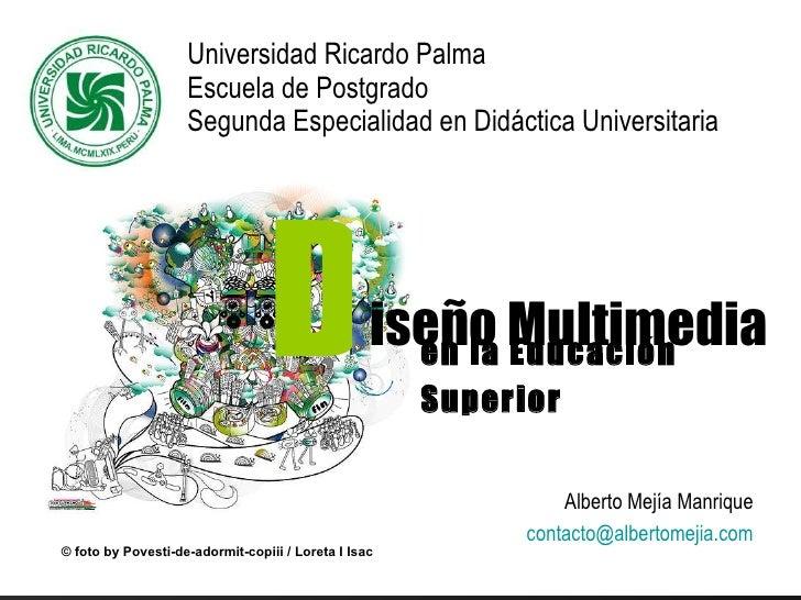 en la Educación Superior   Universidad Ricardo Palma  Escuela de Postgrado Segunda Especialidad en Didáctica Universitaria...