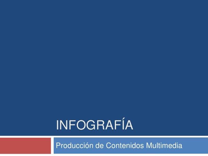 INFOGRAFÍA Producción de Contenidos Multimedia